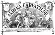 """18 august 1877 - A apărut primul număr al revistei """"Albina Carpaţilor"""""""